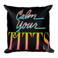 3D typographic pillow,funny throw pillow,teen throw pillow,snarky throw pillow,sarcastic home decor,funny pillow,word pillow,calm your titts