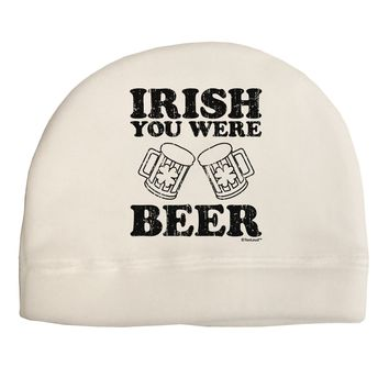Irish You Were Beer Adult Fleece Beanie Cap Hat by TooLoud