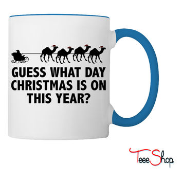 Guess What Day Christmas Is On This Year Coffee & Tea Mug