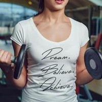 Dream Believe Achieve Motivation Workout T-shirt