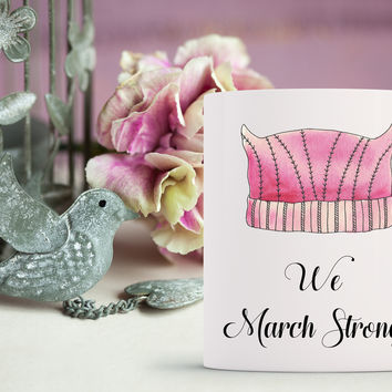 We March Strong Women's March Hat Mug