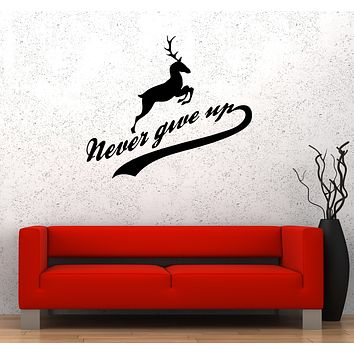 Wall Decal Inscription Deer Animal Words Never Give Up Vinyl Sticker (ed1335)