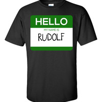 Hello My Name Is RUDOLF v1-Unisex Tshirt