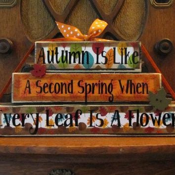 Fall Decor, Thanksgiving Decor, Fall Sign, Fall Decoration - Autumn is like a Second Spring when every leaf is a flower