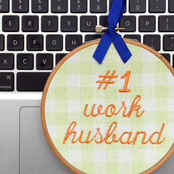 Work Husband Gift Idea - Cubicle Decor - Funny Embroidery Wall Hanging