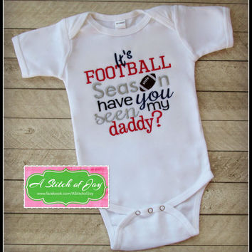 Infant Football Shirt, Toddler Football Shirt, Football Season, Daddy Loves Football, It's Football Season Have You Seen My Daddy?
