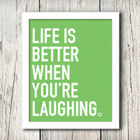 Inspirational Wall Decor, Life Is Better When You're Laughing, Print - Digital File