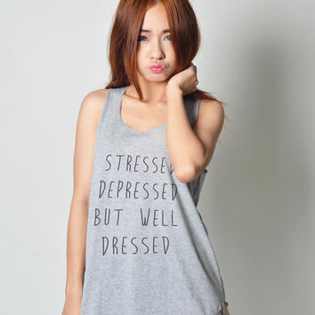 Stressed Depressed but well Dressed Shirts Tank Top Tunic Neon Tshirt T Shirt