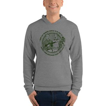 I Want Gay Married Couples To Protect Their Marijuana Plants With Guns Unisex hoodie