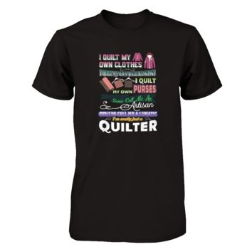 I Quilt My Own Clothes, I Quilt My Own Wall Hangings T-shirt