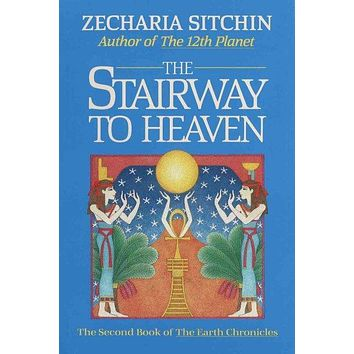 The Stairway to Heaven (2nd Book of Earth Chronicles)
