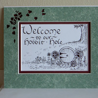 Welcome to Our Hobbit Hole matted print