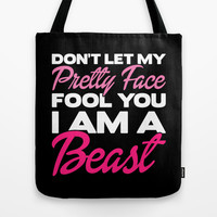 Don't Let My Pretty Face Fool You Tote Bag by LookHUMAN