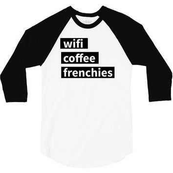 wifi, coffee, frenchies 3/4 Sleeve Shirt