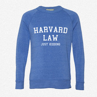 Harvard Law... Just Kidding_Rectangle fleece crewneck sweatshirt