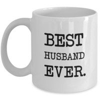 Best Husband Ever. - Gift Coffee Mug Tea Cup White