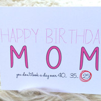 Happy Birthday Mom; Funny Card for Mom; Getting Younger