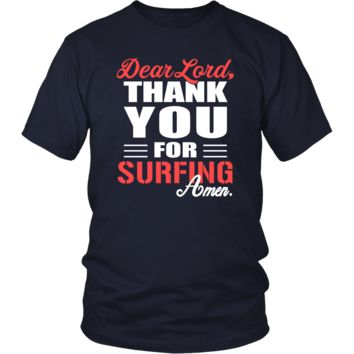 Surfing Shirt - Dear Lord, thank you for Surfing Amen- Hobby