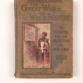The Great War on White Slavery, or, Fighting For of Our Girls, by Cliff Roe, 1st Edition