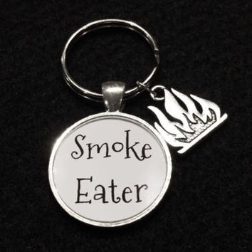 Smoke Eater Flame Firefighter Fireman Gift Quote Keychain