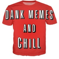 Dank Memes And Chill