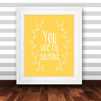 You are my sunshine, yellow nursery decor, printable nursery wall art, girls room decor, floral wreath quote art print - INSTANT DOWNLOAD
