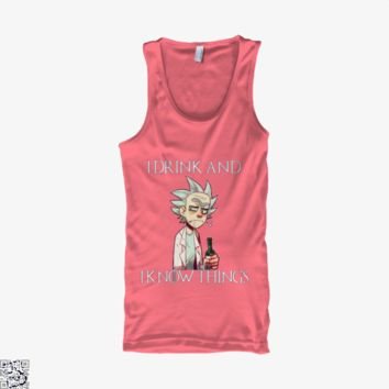 Rick And Morty I Drink And I Know Thing, Game of Thrones Tank Top