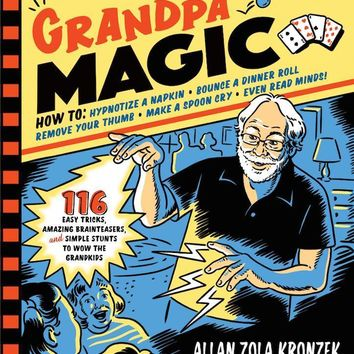 Grandpa Magic Book - 116 Easy Tricks to Wow the Grandkids