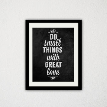 "Do Small Things with Great Love Typographic Quote Poster. Chalkboard Art. Modern Art. Bedroom Poster. Black and White. 8.5x11"" Print"