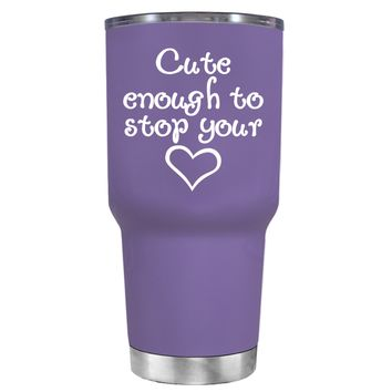 Cute Enough to Stop on Lavender 30 oz Tumbler Cup