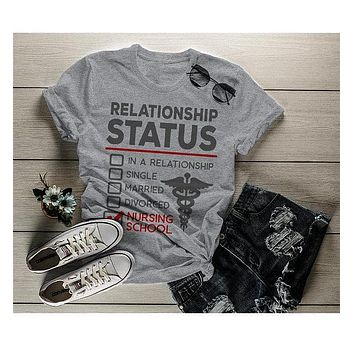 Women's Funny Nursing Student T-Shirt Relationship Status School Shirt Nurses Tee