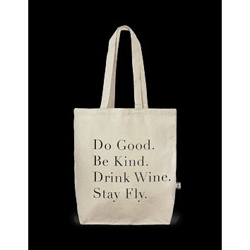Tote- City Tote Do Good. Be Kind. Drink Wine. Stay Fly.