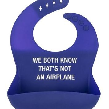 We Both Knows Thats Not An Airplane Bib