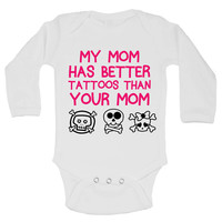 My Mom Has Better Tattoos Than Your Mom Funny Kids Onesuit - 174
