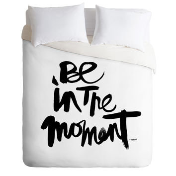 Kal Barteski Be In The Moment Duvet Cover