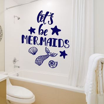 Vinyl Wall Decal Let's Be Mermaid Fish Tail Funny Words Quote Stickers Unique Gift (2074ig)