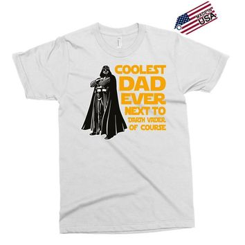 Coolest Dad Ever Next to Darth Vader of Course Exclusive T-shirt