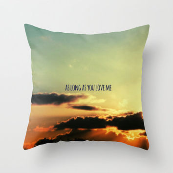 AS LONG AS YOU LOVE ME ***Lyrics Justin Bieber *** Throw Pillow by M✿nika  Strigel	in three sizes! | Society6