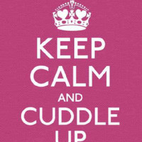 Keep Calm and Cuddle Up: Good Advice for Those in Love (Hardcover)