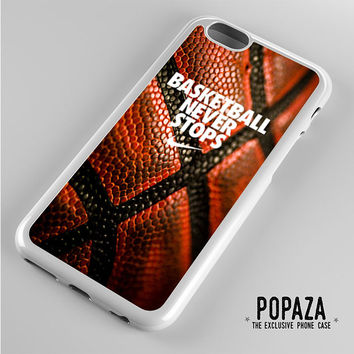 Basketball never stop nike quote iPhone 6 Case Cover
