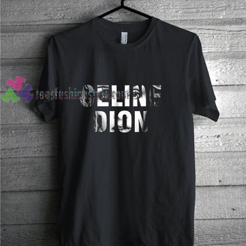 Look Celine t shirt gift tees unisex adult cool tee shirts buy cheap