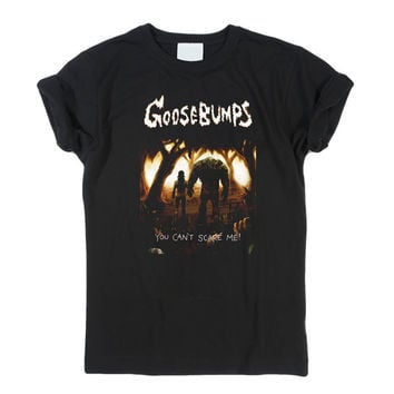 goosebumps i'm not scare T-Shirt Men, Women and Youth size S-2XL
