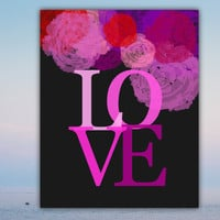 Typographic love print, printable woman gift,  chalkboard quote sign, floral art print, roses home decor, hot pink decoration,