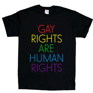Gay Rights Are Human Rights -- Unisex T-Shirt