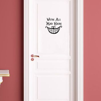 Personality We're All Mad Here Quote Vinyl Door Sticker Alice In Wonderland Wall Stickers For Baby Rooms A2273