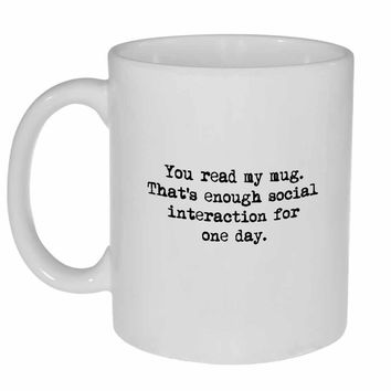 You Read My Mug Anti Social Snarky Coffee or Tea Mug