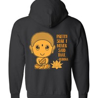 PRETTY SURE BUDDHA * Funny Yoga Inspired * Men Unisex Full Zip Hoodie