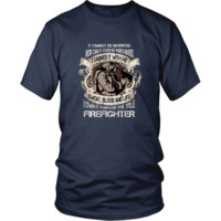 Firefighter T-Shirt - I earned it with my sweat, blood and life