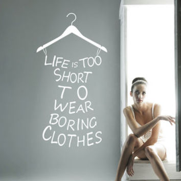 Wall Decal with hanger and quote for clothes, fashion, funny and