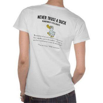 Never Trust A Duck - By Fans For Fans T Shirt from Zazzle.com